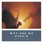 Why Are We Afraid de Gerry Mulligan