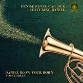 Daniel Blow Your Horn by Denise Renee Caplock