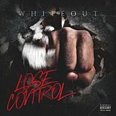 Lose Control by White Out
