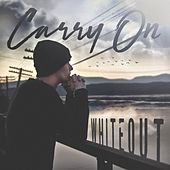 Carry On by White Out