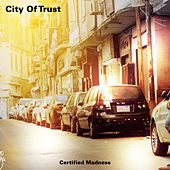 City Of Trust by Certified Madness