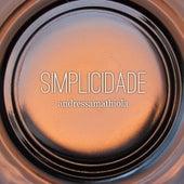 Simplicidade by Andressa Mathiola