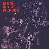 Music Is the Weapon by Music Is the Weapon