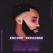 Encore Personne by MOOD