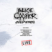 Cold Ethyl (Live) by Alice Cooper