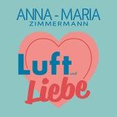 Luft und Liebe de Anna-Maria Zimmermann