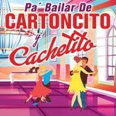 Pa´ Bailar De Cartoncito y Cachetito by Various Artists