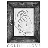 I Love by Colin