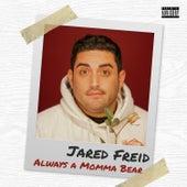 Always a Momma Bear by Jared Freid