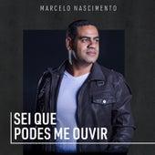 Sei Que Podes Me Ouvir de Marcelo Nascimento
