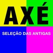 Axé Seleção das Antigas by Various Artists