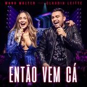 Então Vem Cá (Ao Vivo) von Mano Walter
