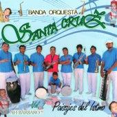 Ah Bárbaro!! Paisajes del Istmo, Vol. 7 by Banda Orquesta Santa Cruz