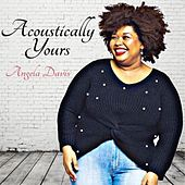 Acoustically Yours by Angela  Davis