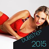Dubstep 2015 de Various Artists