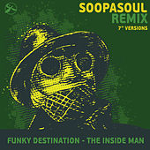 The Inside Man (Soopasoul Remix 7'' Versions) de Funky Destination