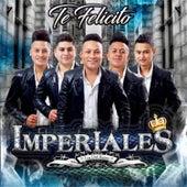 Te Felicito by Los Del Reino Imperiales