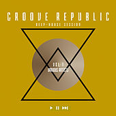 Groove Republic (Deep-House Session), Vol. 1 - EP by Various Artists