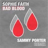Bad Blood (Sammy Porter Remix) by Sophie Faith