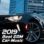 2019 Best EDM Car Music von Various Artists