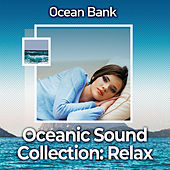 Oceanic Sound Collection: Relax von Ocean Bank