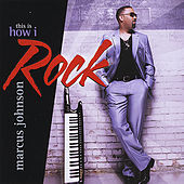 This Is How I Rock by Marcus Johnson