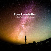 Your Love Is Real de Dre Wheelz