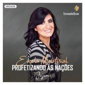 Escola Ministerial Profetizando às Nações: Jejum (Mensagem) (Ao Vivo) by Fernanda Brum