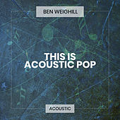 This is Acoustic Pop de Ben Weighill