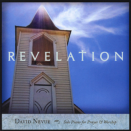 Revelation: Solo Piano for Prayer & Worship by David Nevue