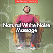 Natural White Noise Massage de Zen Meditation and Natural White Noise and New Age Deep Massage