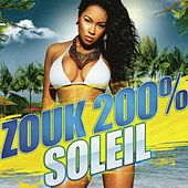Zouk 200% soleil by Various Artists