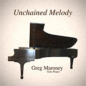 Unchained Melody by Greg Maroney