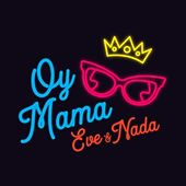 Oy Mama (feat. Nada) by Eve