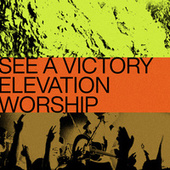 See a Victory von Elevation Worship