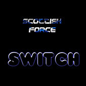 Switch by Scottish Force