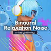 Binaural Relaxation Noise de Various Artists