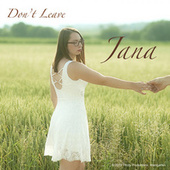 Don't Leave by Jana