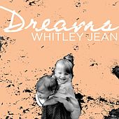 Dreams by Whitley Jean
