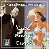 Musical Moments to Remember: Cuba! Conga! Cugat! (2019 Remaster) de Xavier Cugat & His Orchestra
