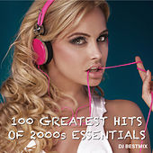 100 Greatest Hits Of 2000's Essentials van DJ BestMix