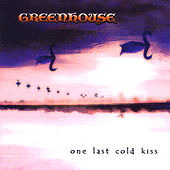 One Last Cold Kiss by Greenhouse