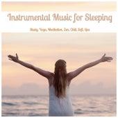 Instrumental Music for Sleeping: Study, Yoga, Meditation, Zen, Chill, Soft, Spa de Various Artists