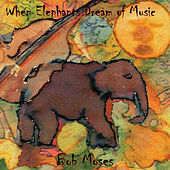 When Elephants Dream of Music de Ra-Kalam Bob Moses