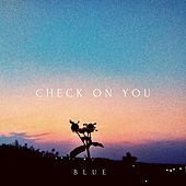 Check on You by Blue