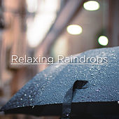Relaxing Raindrops by Rain Sounds