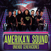 Uniendo Generaciones de Amerikan Sound