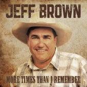 More Times Than I Remember de Jeff Brown
