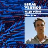 Tragic Future Film Star von Legal Vertigo