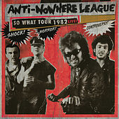 So What Tour 1982 Live by Anti-Nowhere League